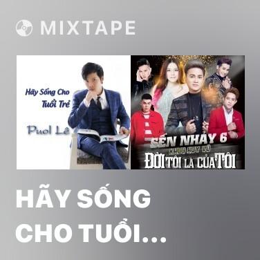 Radio Hãy Sống Cho Tuổi Trẻ - Various Artists