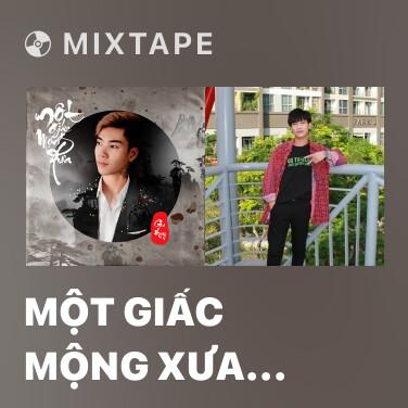 Mixtape Một Giấc Mộng Xưa (Remix) - Various Artists
