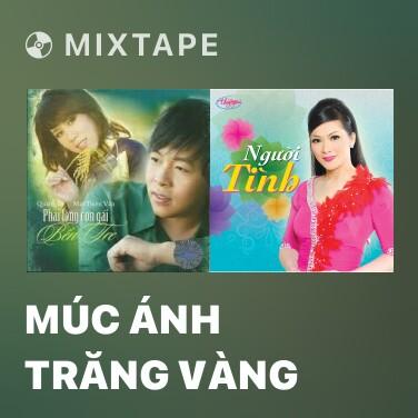 Mixtape Múc Ánh Trăng Vàng