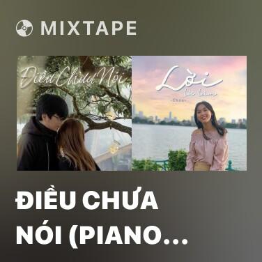 Mixtape Điều Chưa Nói (Piano Version) - Various Artists