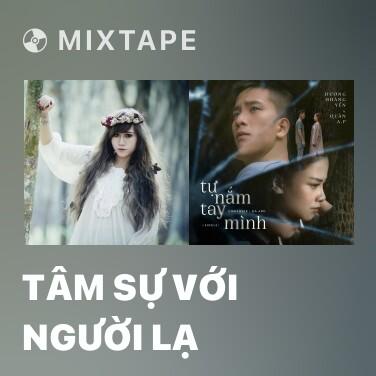 Mixtape Tâm Sự Với Người Lạ - Various Artists