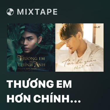 Mixtape Thương Em Hơn Chính Anh - Various Artists