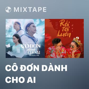 Mixtape Cô Đơn Dành Cho Ai - Various Artists