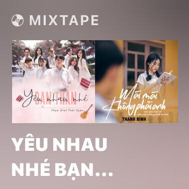 Mixtape Yêu Nhau Nhé Bạn Thân - Various Artists