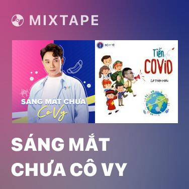Mixtape Sáng Mắt Chưa Cô Vy - Various Artists