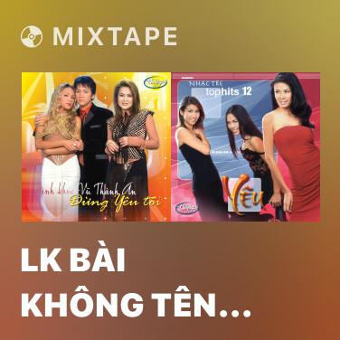 Mixtape LK Bài Không Tên Số 2, 3, Cuối Cùng - Various Artists