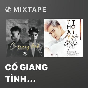 Mixtape Cố Giang Tình (Ballad Version) - Various Artists