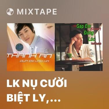 Mixtape LK Nụ Cười Biệt Ly, Nhớ Người Yêu, Mất Nhau Rồi - Various Artists