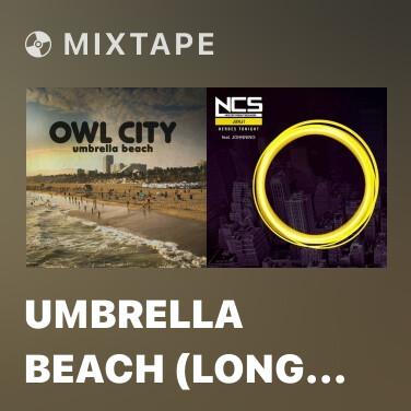 Mixtape Umbrella Beach (Long Lost Sun Remix) - Various Artists
