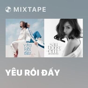 Mixtape Yêu Rồi Đấy - Various Artists