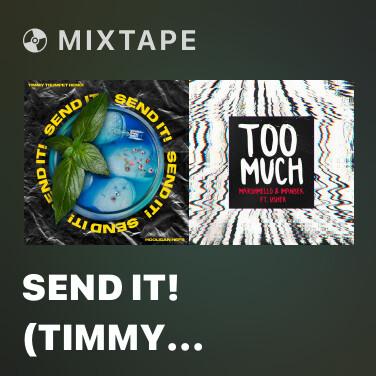 Mixtape SEND IT! (Timmy Trumpet Remix) - Various Artists