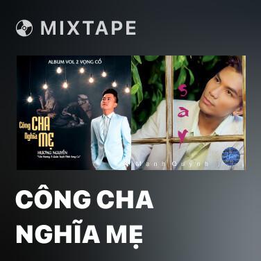 Mixtape Công Cha Nghĩa Mẹ - Various Artists