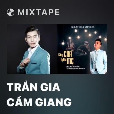 Mixtape Trần Gia Cẩm Giang - Various Artists