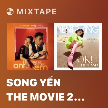 Mixtape Song Yến The Movie 2 (Part 2) -