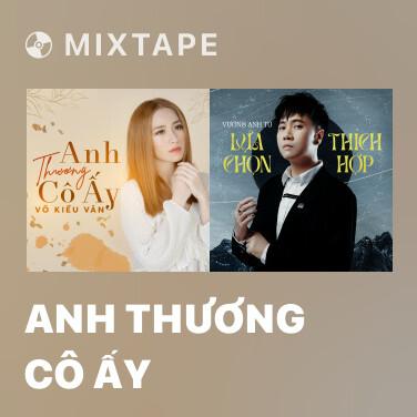 Mixtape Anh Thương Cô Ấy - Various Artists
