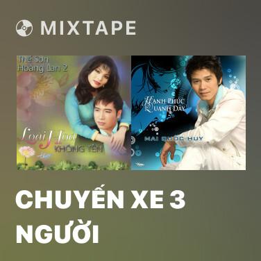 Mixtape Chuyến Xe 3 Người - Various Artists
