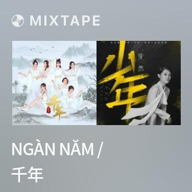 Mixtape Ngàn Năm / 千年