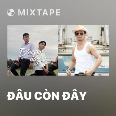 Mixtape Đâu Còn Đây - Various Artists