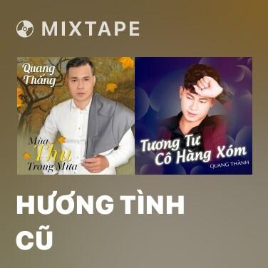 Mixtape Hương Tình Cũ - Various Artists