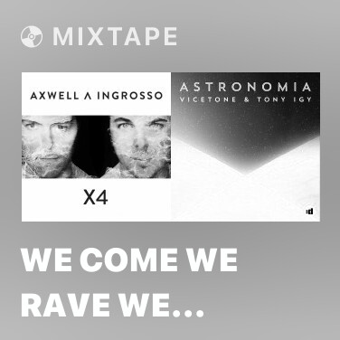 Mixtape We Come We Rave We Love - Various Artists
