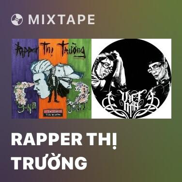 Mixtape Rapper Thị Trường - Various Artists