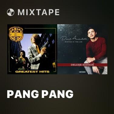 Mixtape Pang pang