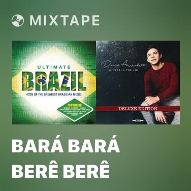 Mixtape Bará Bará Berê Berê - Various Artists