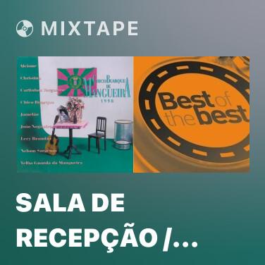 Mixtape Sala De Recepção / Alvorada / Folhas Secas / Pranto De Poeta / Saudosa Mangueira / La Vem Mangueira - Various Artists