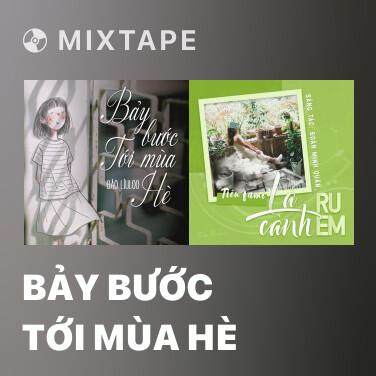 Mixtape Bảy Bước Tới Mùa Hè - Various Artists