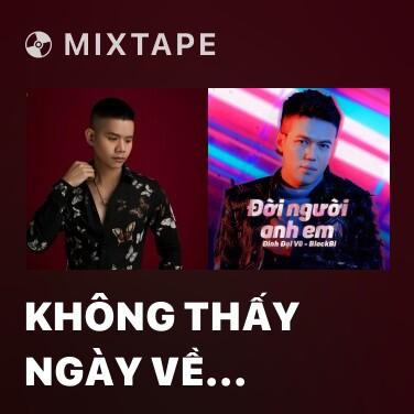 Mixtape Không Thấy Ngày Về Remix 2020 - Various Artists