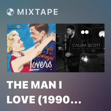 Mixtape The Man I Love (1990 Remastered) - Various Artists