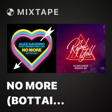 Mixtape No More (Bottai Edit) - Various Artists