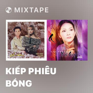 Mixtape Kiếp Phiêu Bồng - Various Artists