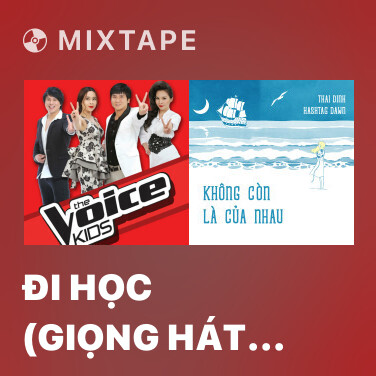 Mixtape Đi Học (Giọng Hát Việt Nhí 2013) - Various Artists