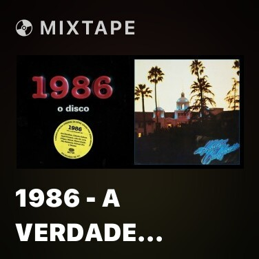 Mixtape 1986 - A Verdade Nunca Sai à Rua - Various Artists