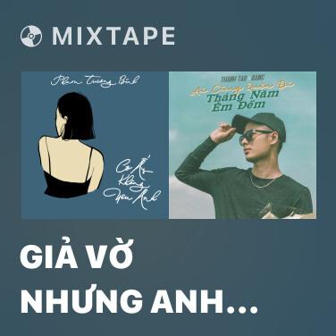 Radio Giả Vờ Nhưng Anh Yêu Em - Various Artists