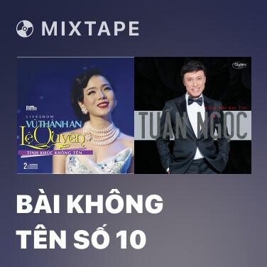 Mixtape Bài Không Tên Số 10 - Various Artists
