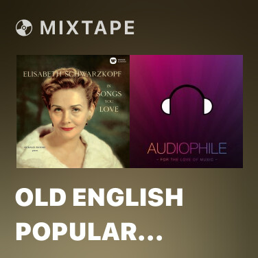Mixtape Old English Popular Songs: No. 2, Drink to Me Only with Thine Eyes - Various Artists