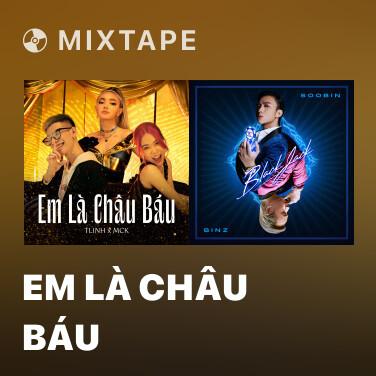 Mixtape Em Là Châu Báu - Various Artists