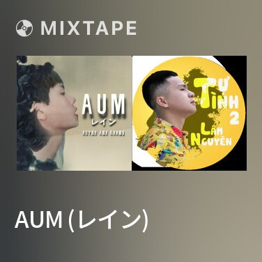 Mixtape AUM (レイン) - Various Artists