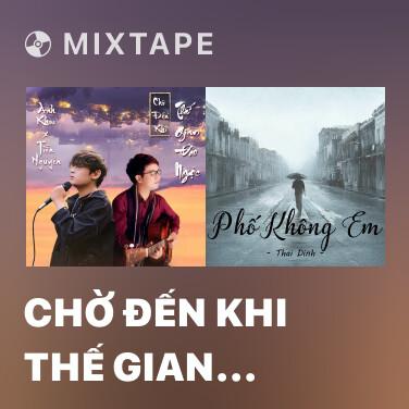 Mixtape Chờ Đến Khi Thế Gian Đảo Ngược - Various Artists