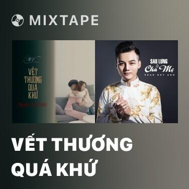Mixtape Vết Thương Quá Khứ - Various Artists