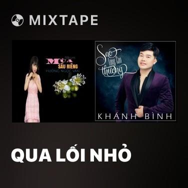 Mixtape Qua Lối Nhỏ - Various Artists