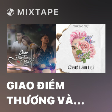 Mixtape Giao Điểm Thương Và Nhớ - Various Artists