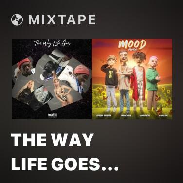 Mixtape The Way Life Goes (feat. Nicki Minaj & Oh Wonder) [Remix] - Various Artists