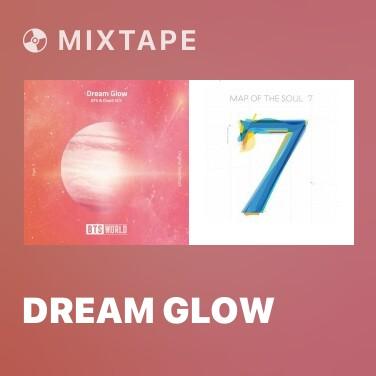 Mixtape Dream Glow - Various Artists