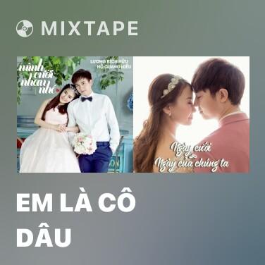 Mixtape Em Là Cô Dâu - Various Artists