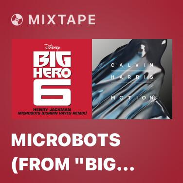 Mixtape Microbots (From