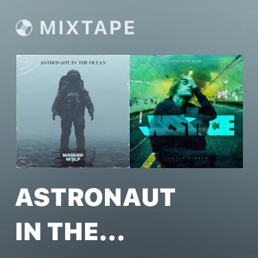 Mixtape Astronaut In The Ocean - Various Artists