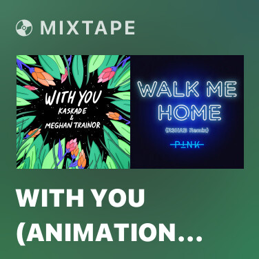 Mixtape With You (Animation Video) - Various Artists